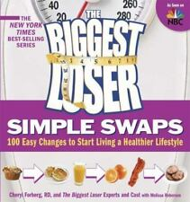The Biggest Loser Simple Swaps : 100 Easy Changes to Start Living a Healthier...