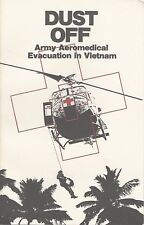 DUST OFF: Army Aeromedical Evacuation in Vietnam by Dorland and Nanney 1984 PB
