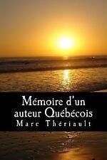 Mémoire d'un Auteur Québécois : Poèmes d'inspiration Québécoise by Marc...