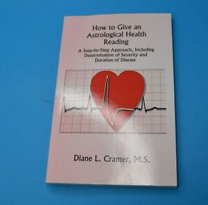 How to Give an Astrological Health Reading, Paperback by Cramer, Diane MS SC