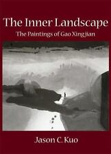 The Inner Landscape : The Paintings of Gao Xingjian by Jason C. Kuo (2013,...