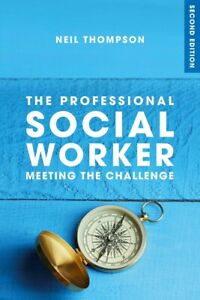 The Professional Social Worker Paperback by Neil Thompson.
