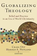 Globalizing Theology : Belief and Practice in an Era of World Christianity...