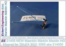 EE 21405 NEW Maerklin Märklin Marklin  HO Magnet for TELEX 3031 3065 aka 214050