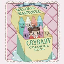 CRY Baby colorazione Book da Melanie MARTINEZ 9781612436869 (libro in brossura, 2016)