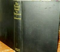 The Royal Road To Romance by Richard Halliburton Copyright is 1925 First Edition