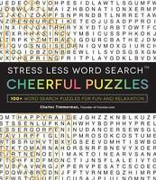 Stress Less Word Search - Cheerful Puzzles: 100 Word Search Puzzles for Fun a...