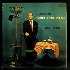 FRANKIE FROBA bring on the honky tonk piano LP VG+ ABC 199 Mono 1957 Jazz USA