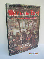 The War in the East: Chancellorsville to Gettysburg 1863 by John Cannan
