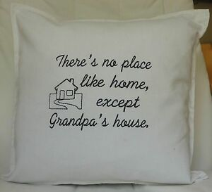 Father's day Grandpa Grandma house Birthday Cushion There's no place like home..