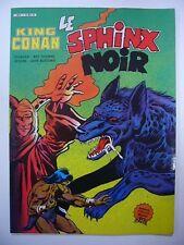 KING CONAN N° 1 LE SPHINX NOIR 1984 ARTIMA COLOR MARVEL GEANT TRES BON ETAT