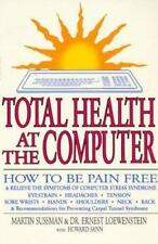 Total Health at the Computer: How To Be Pain Free and Relieve the Symptoms of Co