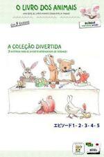O Livro Dos Animais - a Coleção Divertida (Bilíngue Português - Japonês) by...