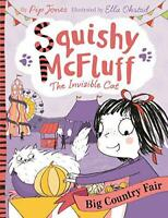 Squishy McFluff: Big Country Fair (Squishy McFluff the Invisible Cat) by Jones,