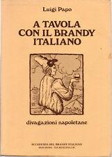 A TAVOLA CON IL BRANDY ITALIANO. DIVAGAZIONI NAPOLETANE di Luigi Papo