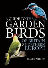 A Guide to the Garden Birds of Britain and Northern Europe,Dav ,.9781847327444