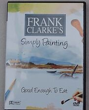 FRANK CLARKE`S Simply Painting  DVD. Good Enough to Eat  Art Masterclass