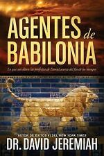 Agentes de Babilonia : Lo Que Nos Dicen Las Profecías de Daniel Acerca Del...