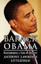 Barack Obama Remembering a Time of Destiny, Anthony Lawrence Littlefield, Paperb