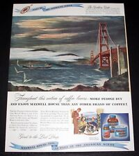 1947 OLD MAGAZINE PRINT AD, MAXWELL HOUSE COFFEE, GOLDEN GATE BRIDGE ART WORK!
