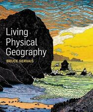Living Physical Geography: By Bruce Gervais