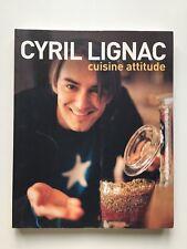 CYRIL LIGNAC CUISINE ATTITUDE / LIVRE DE CUISINE PATISSERIE