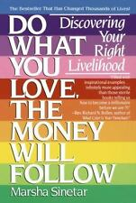 Do What You Love, The Money Will Follow: Discovering Your Right Livelihood Sine