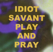 Idiot Savant - Play and Pray (1999)  CD  NEW/SEALED  SPEEDYPOST