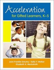 Acceleration for Gifted Learners, K-5 by Smutny, Joan F., Walker, Sally Y., Mec