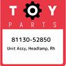 81130-52850 Toyota Unit assy, headlamp, rh 8113052850, New Genuine OEM Part
