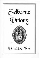 The History of SELBORNE PRIORY Hampshire by Dr E M Yates Paperback 1st. Ed. 1995