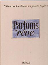 Parfums de rêve L'histoire et la collection des grands parfums volume 9