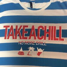 Take A Chill No More Drill T Shirt Womens Large Blue/White Striped Ships Free