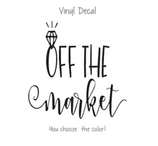 "Off The Market 3"" Decal Vinyl Sticker for Yeti, wine glass, cup, bride, ring"