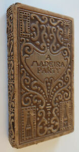 A Madeira Party, 1897, Silas Weir Mitchell, Arts and Crafts, Neurology, Wine