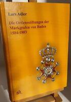 Adler Die Ordensstiftungen der Markgrafen von Baden 1584-1803 Militaria