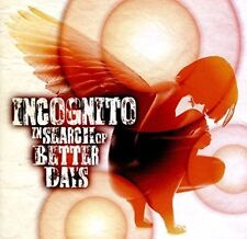 in Search of Better Days Incognito 4029759111160