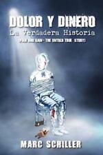 Dolor y Dinero-La Verdadera Historia: (Pain and Gain-The Untold True Story) (Pap