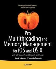 Pro Multithreading And Memory Management For Ios And Os X: With Arc, Grand Ce...