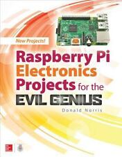 RASPBERRY PI ELECTRONICS PROJECTS FOR THE EVIL GENIUS - NORRIS, DONALD - NEW PAP