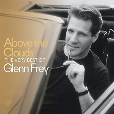 GLENN FREY ABOVE THE CLOUDS: THE VERY BEST OF CD - RELEASED 11TH MAY 2018