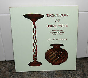 Techniques of Spiral Work by Stuart Mortimer The Craft of Making Twists by Hand