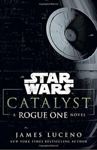 Star Wars: Catalyst: A Rogue One Novel by Luceno, James Book The Cheap Fast Free