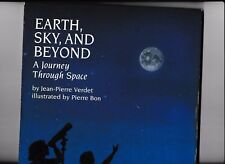 EARTH, SKY AND BEYOND---Jean-Pierre Verdet---Pierre Bon---hc/dj/1st1993