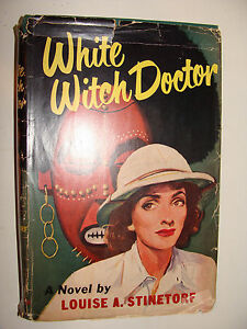 White Witch Doctor 1950 novel  Louise Stinetorf Congo Africa Medical Missionary