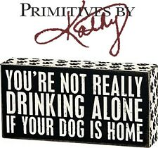 "Primatives By Kathy Rustic Wood Box Sign - Drinking Alone Dog 8""x4"" Den Pet Gift"