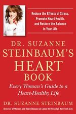 Dr. Suzanne Steinbaums Heart Book: Every Womans Guide to a Heart-Healthy Life