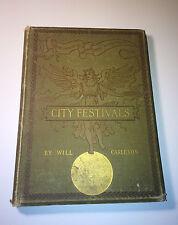 "Rare Antique Signed & Inscribed 1st Edition 1892 ""City Festivals"" Will Carleton!"