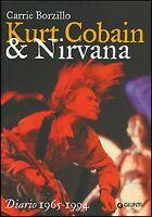 Kurt Cobain e i Nirvana, DIARIO 1965-1994 GIUNTI EDITORE CARRIE BORZILLO