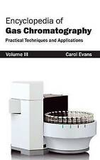 Encyclopedia of Gas Chromatography: Volume 3 (Practical Techniques and...